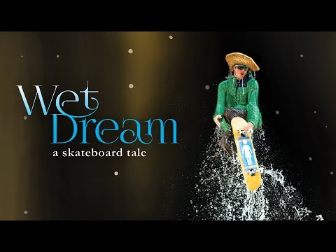 Wet Dream: A Skateboard Tale - Official Trailer - Girl Films