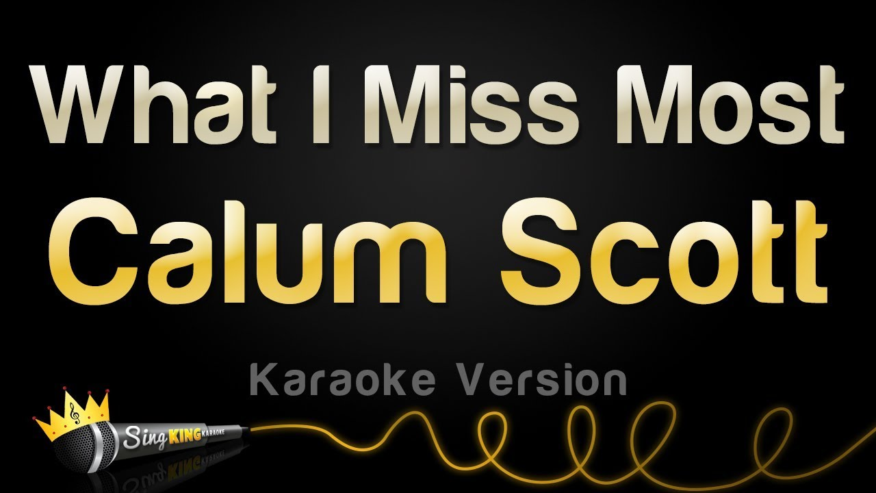 Calum Scott - What I Miss Most (Karaoke Version) #1