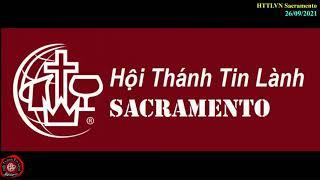 HTTLVN Sacramento | Ngày 26/09/2021 | Chương trình thờ phượng | MSQN Hứa Trung Tín