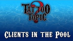 Tattoo Topic - Clients in the Pool