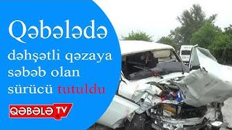 4 AY ƏVVƏL BAŞ VERƏN QƏZANIN DETALLARI AÇIQLANDI - QƏBƏLƏ TV