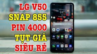 Tư vấn điện thoại LG V50 Snap 855 Pin 4000 SIÊU RẺ, chỉ hơn 500k so với LG G8