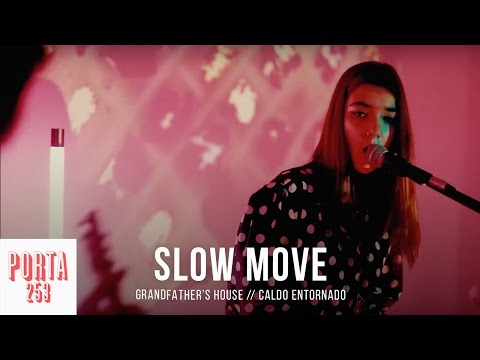 GRANDFATHER'S HOUSE // Slow Move [Live on Porta 253]