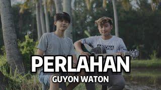 Perlahan - Guyon Waton Cover Jati