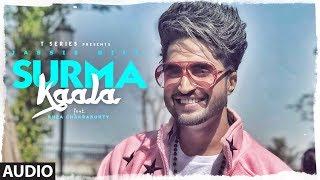 Full Audio: SURMA KAALA Song | Jassie Gill |  Rhea Chakraborty | Snappy, Jass Manak| New Song 2019