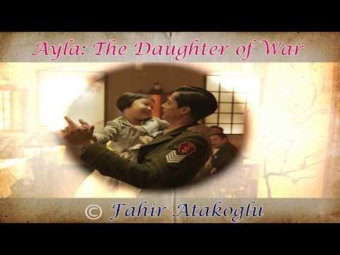Ayla :The Daughter of War  Film Müzikleri &  Soundtracks
