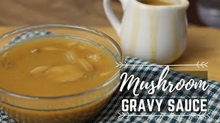 How To Make Mushroom Gravy Sauce (Gravy Recipe) - Pinoy Recipe