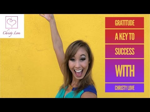 Gratitude is a key to Success 💗Christy Love 💗