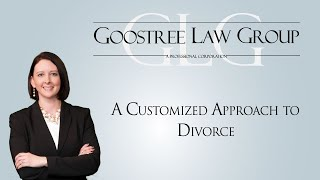 Goostree Law Group Video - A Customized Approach to Divorce