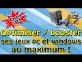 [Tuto] Optimiser / Booster ses jeux PC & Windows à fond | Part 01