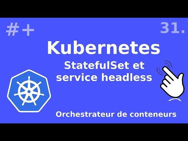 Kubernetes - 31. StatefulSet et service headless | tutos fr