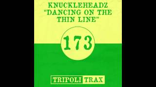 Knuckleheadz - Dancing On The Thin Line (Original Mix) [Tripoli Trax]