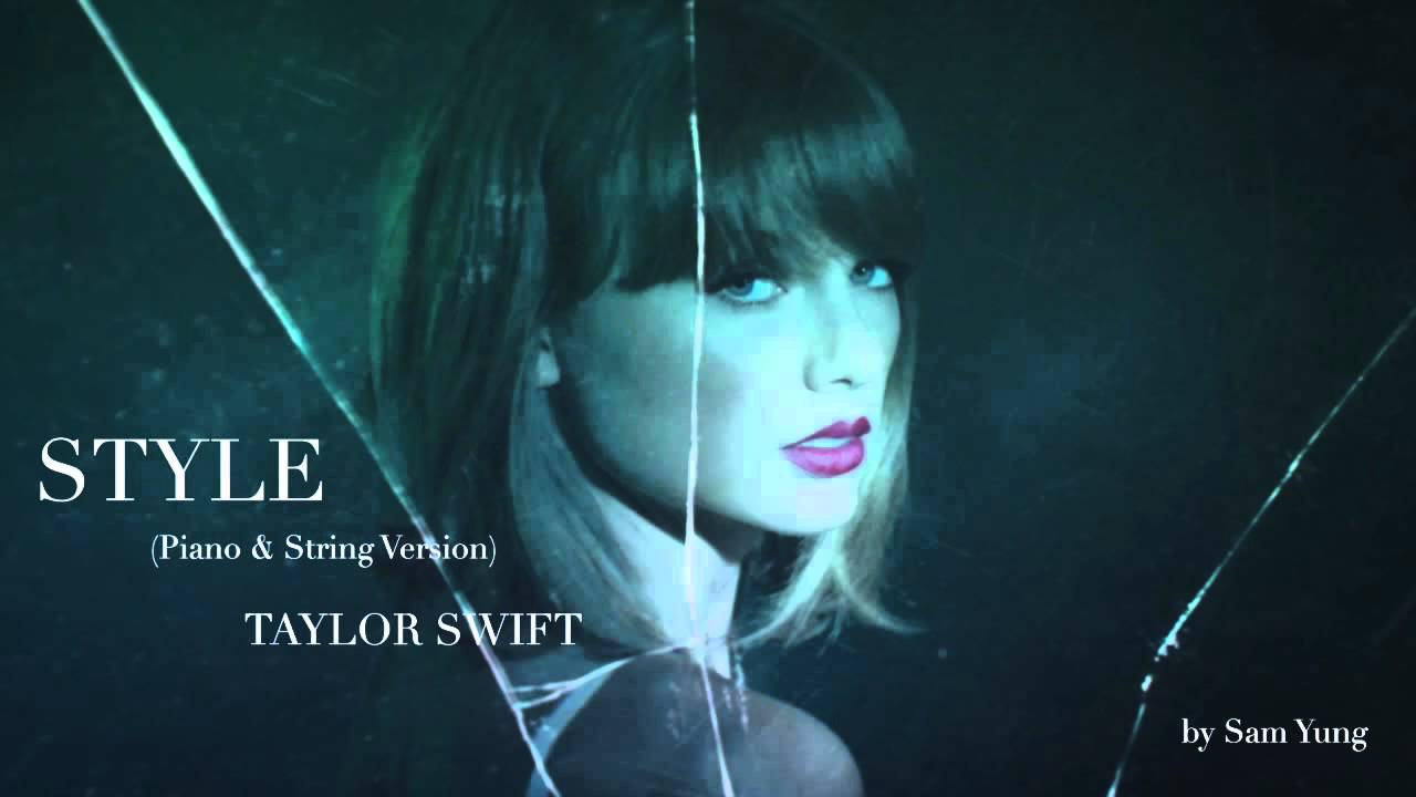Style (Piano \u0026 String Version) , Taylor Swift , by Sam Yung