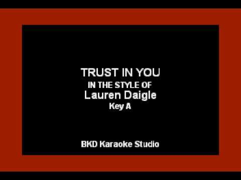 Trust In You (In the Style of Lauren Daigle) (Karaoke with Lyrics)