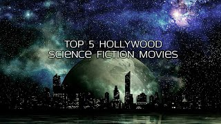 Top 5 science fiction movies