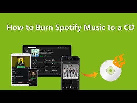 How to Burn CDs from Downloaded Spotify Songs and  Playlists