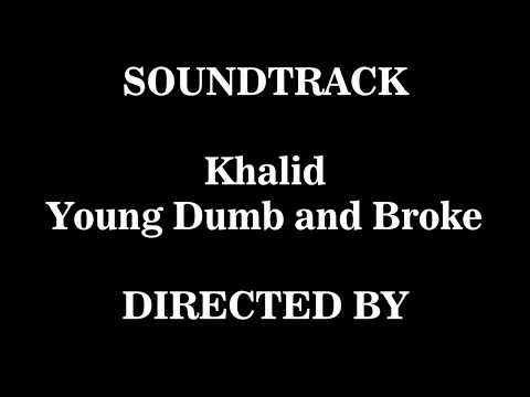 Khalid - Young Dumb and Broke (Lyrics and Chord)