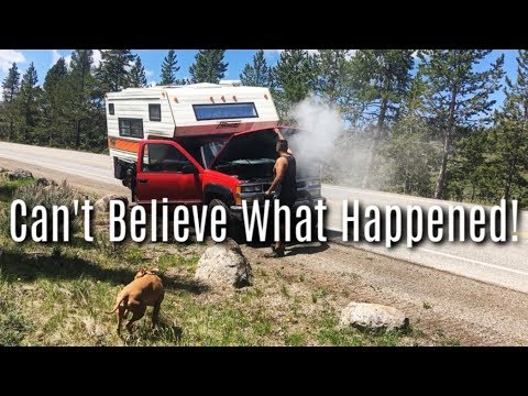 TRUCK CAMPER Broke Down In Yellowstone! Scary RV Living...