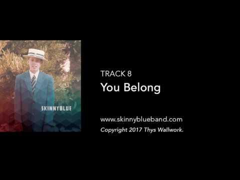 SKINNYBLUE #8  You Belong