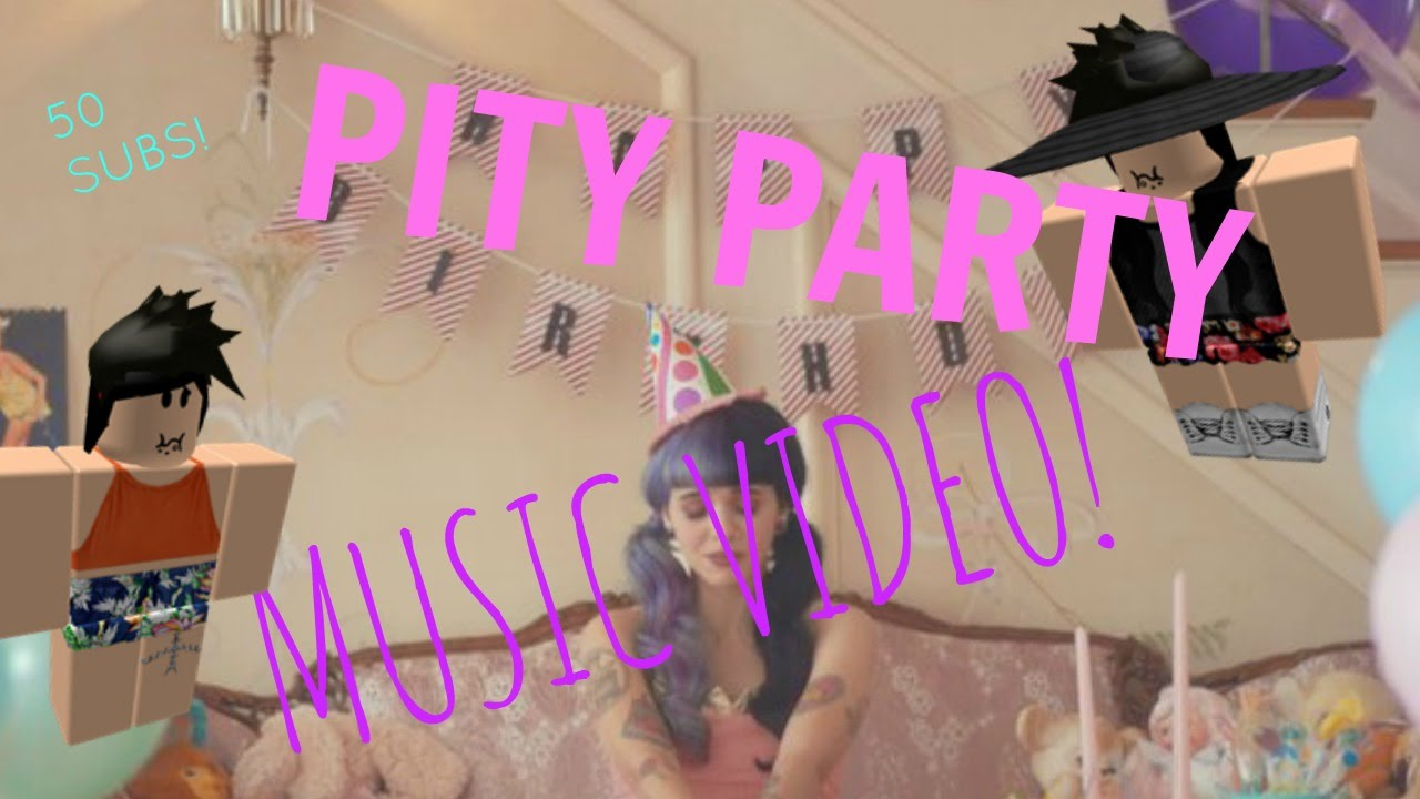 Pity Party Roblox Music Video 50 Subs - roblox pity party