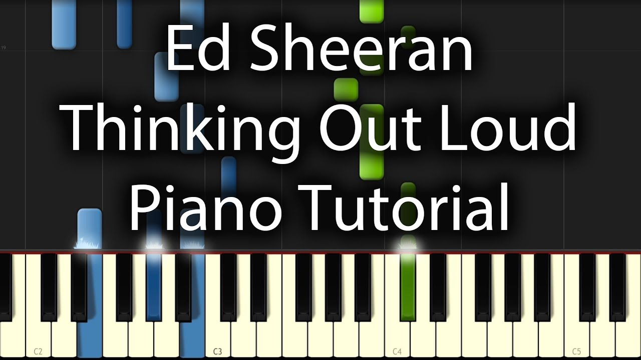 Ed sheeran thinking out loud tutorial how to play on piano ed sheeran thinking out loud tutorial how to play on piano youtube hexwebz Images
