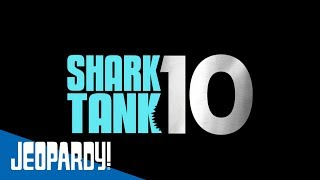 Shark Tank Celebrates 10 Years | JEOPARDY!