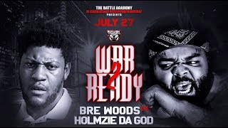 Holmzie Da God Vs. Bre Woods  - The Battle Academy Presents