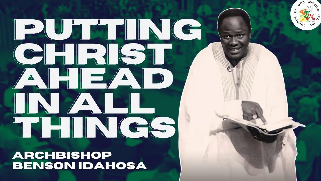 Download Putting Christ Ahead In All Things - Archbishop Benson Idahosa