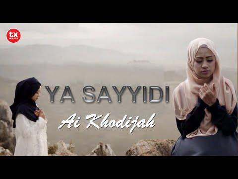 Free Download Ai Khodijah ( El Mighwar ) – Ya Sayyidi ( Wahai Junjunganku ) Official Video Mp3 dan Mp4