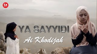 AI KHODIJAH ( EL MIGHWAR ) – YA SAYYIDI ( Wahai Junjunganku ) Official Video