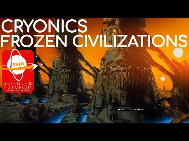 Cryonics: Frozen Civilizations