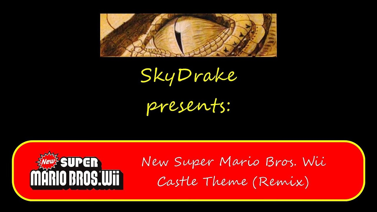 SkyDrake Music - New Super Mario Bros  Wii, Castle Theme (Remix)