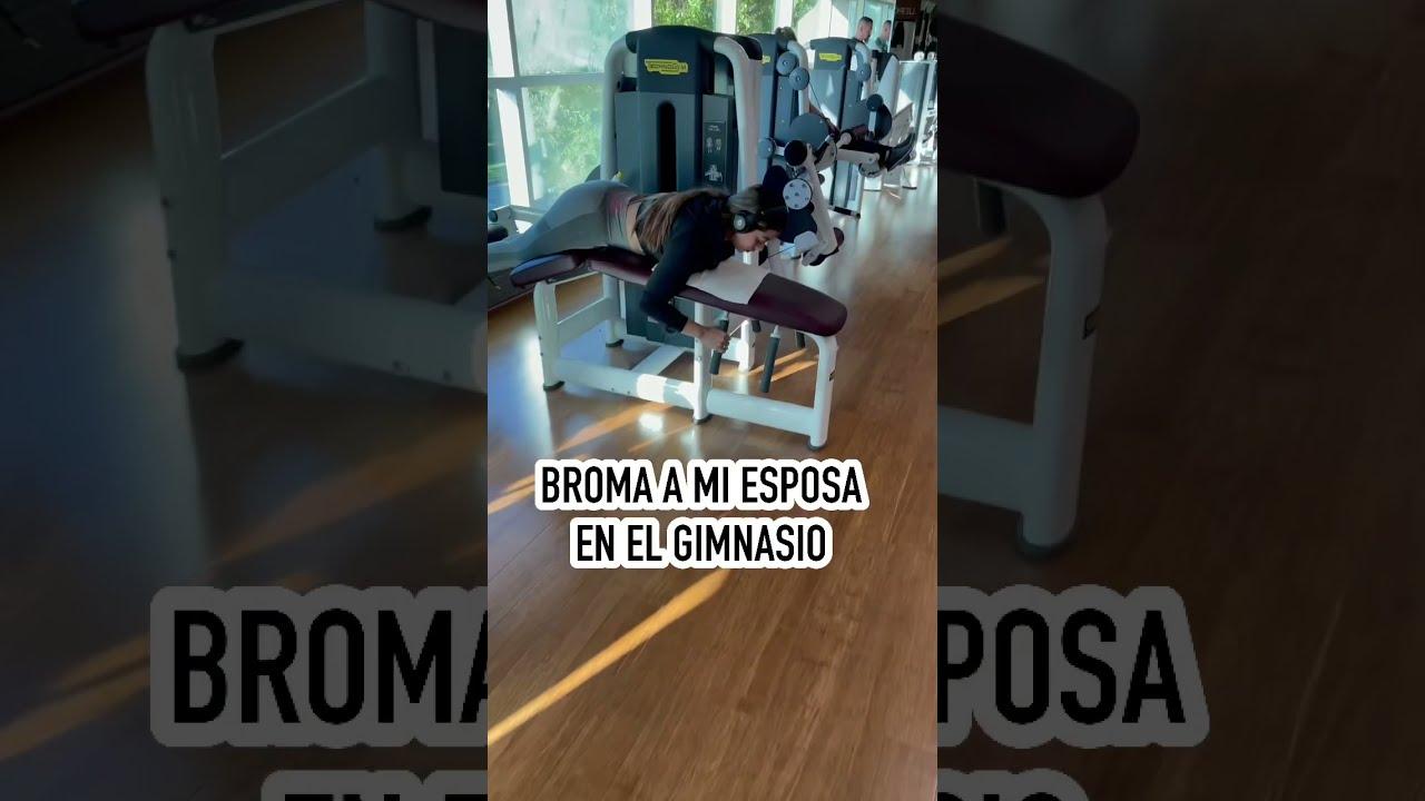 BROMA A MI ESPOSA EN EL GYM 😂😂😂 *suscribete* #shorts