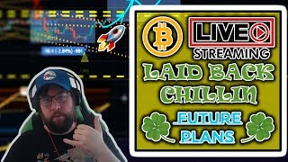 Bitcoin Live Stream Laid Back Chillin. Future Plans For The Streams.