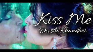 Kiss Me - Devshi Khanduri II NAUGHTY SONG II VIDEO Mp3
