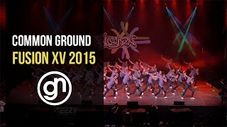 Common Ground [3rd Place] | Fusion XV 2015 [Official 4K]