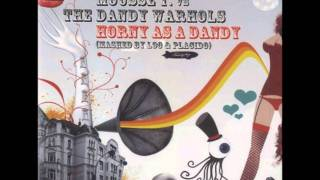 Mousse T. Vs The Dandy Warhols - Horny As A Dandy (With Lyrics)