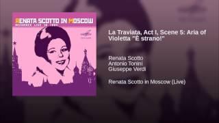 """La Traviata, Act I, Scene 5: Aria of Violetta """"È strano!"""""""