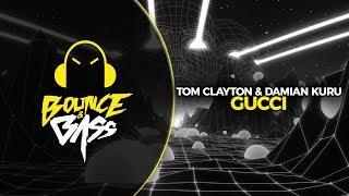 Tom Clayton Damian Kuru Gucci.mp3