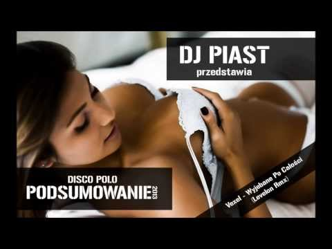 Disco Polo 2014 - 2013 PODSUMOWANIE DJ PIAST