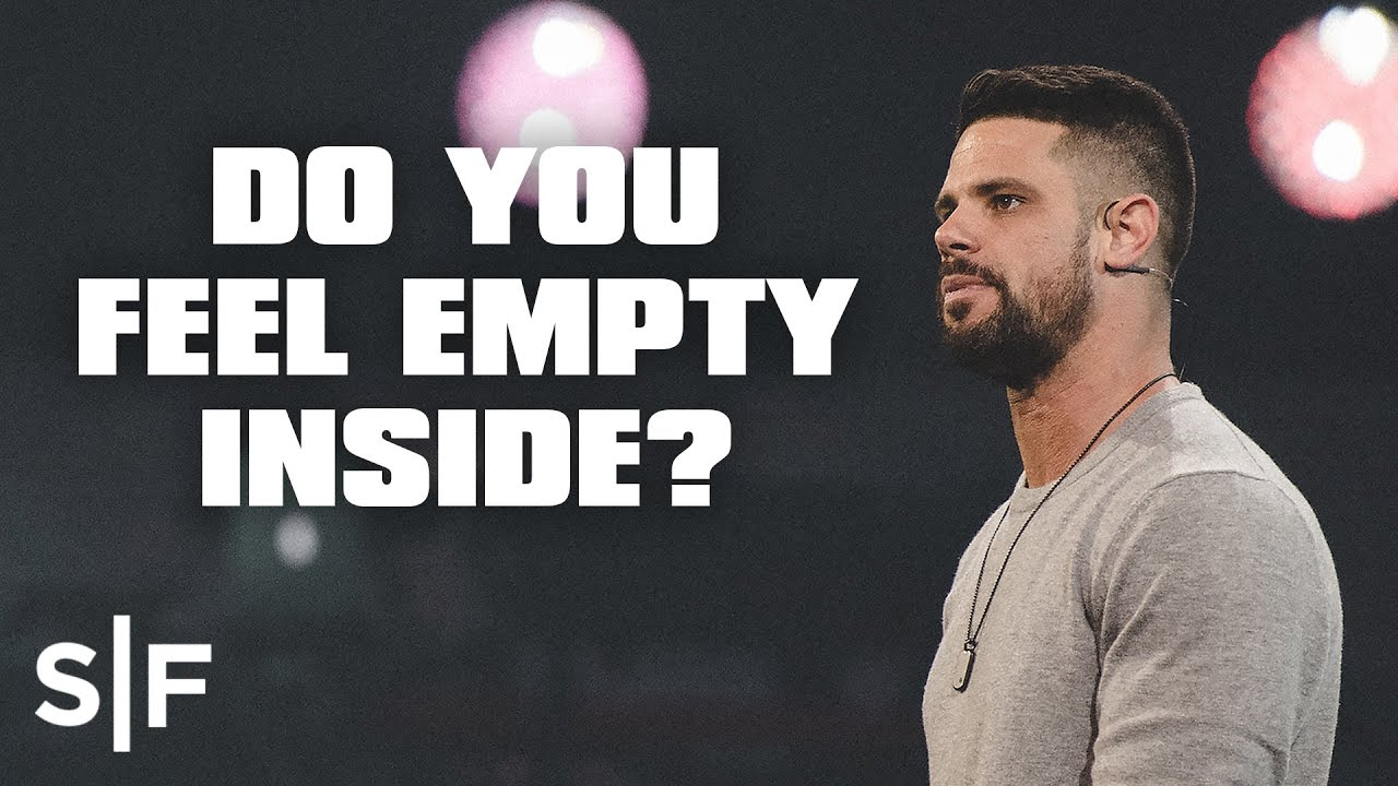 Do You Feel Empty Inside? | Steven Furtick