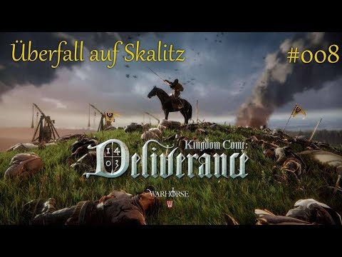 Kingdom Come: Deliverance - Überfall auf Skalitz #008 (Let´s Play / Deutsch / Blind)