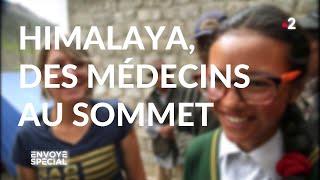 Envoyé spécial. Himalaya, des médecins au sommet - 24 octobre 2019 (France 2)