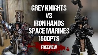 Warhammer 40,000 Battle Report: Grey Knights vs Iron Hands Space Marines 1500pts