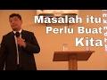 Masalah itu Perlu Buat Kita Bapak Samuel Irwan Santoso