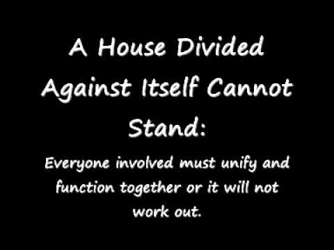 "a house divided against itself cannot stand essay On june 16, 1858 made the statement ""a house divided against itself cannot  stand,"" in a speech about slavery, deeply contrasting with douglas's views and."