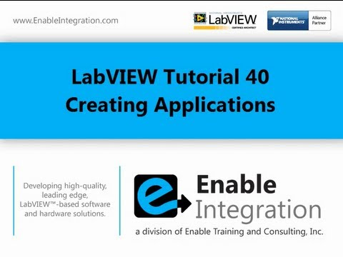 LabVIEW Tutorial 40 - Creating Applications (Enable Integration)