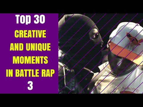 Top 30 Creative and Unique Moments in Battle Rap - Part Three
