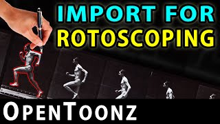 OpenToonz - Import for Rotoscoping (Part 15)