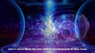 Fancy Grant Miller Sail Away 2017 Ext Fan Originalmix By Marc Eliow